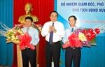 Bổ nhiệm Giám đốc Sở Nội vụ và Chủ tịch UBND huyện Hoàng Sa