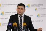 Ông Groisman được chỉ định làm Thủ tướng Ukraine