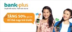 Tặng 50% giá trị 3 thẻ nạp qua BankPlus