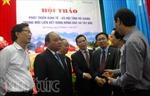 """Hà Giang xác định phát triển kinh tế """"một trục – hai hướng"""""""