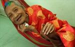 Xác nhận cụ bà Việt Nam là cụ bà cao tuổi nhất thế giới