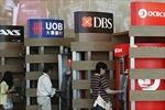 Singapore thắt chặt quản lý các ngân hàng quan trọng