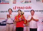 Khai mạc Giải golf Vì trẻ em Việt Nam lần thứ 9