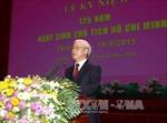 Diễn văn của Tổng Bí thư tại lễ kỷ niệm Ngày sinh của Bác Hồ