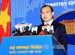 Việt Nam kêu gọi duy trì an ninh, an toàn hàng hải và hàng không ở Biển Đông