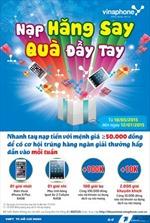 Quay số 'Nạp hăng say- Quà đầy tay' dành cho TBTT VinaPhone