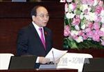 Phó Thủ tướng Nguyễn Xuân Phúc trả lời chất vấn Quốc hội