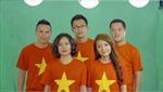 """Nghệ sĩ Việt rực đỏ màu cờ với MV """"Việt Nam quê hương tôi"""""""