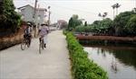 """Xây dựng nông thôn mới ở Bắc Ninh """"Đồng lòng, cộng sức"""""""