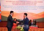 Ký thỏa thuận thúc đẩy thương mại Việt Nam-Campuchia