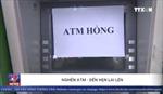ATM lại nghẽn dịp giáp Tết