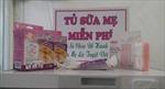Tủ sữa mẹ miễn phí có an toàn?