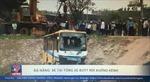 Đà Nẵng: Xe tải tông xe buýt rơi xuống kênh