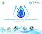 Cùng Tân Á Đại Thành tìm 'giải pháp tổng thể về nguồn nước'