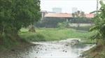 Hà Nam: Khắc phục ô nhiễm nước nghiêm trọng tại kênh A48