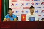 HLV Nguyễn Hữu Thắng: U22 Việt Nam sẽ đá cống hiến, đẹp mắt để phục vụ khán giả