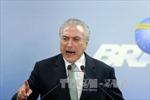 Tổng thống Brazil Temer tuyên bố sẽ không từ chức