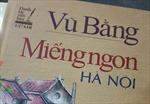 Khẩn trương thu hồi cuốn sách 'Miếng ngon Hà Nội' của NXB Dân trí