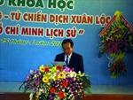 Hội thảo 'Mặt trận hướng Đông- từ Chiến dịch Xuân Lộc đến Chiến dịch Hồ Chí Minh lịch sử'