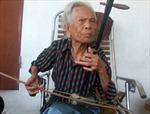 Nghệ nhân Hà Thị Cầu, một đời duyên nợ với xẩm...