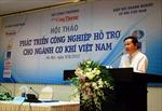 Phát triển công nghiệp hỗ trợ cho ngành cơ khí Việt Nam