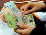 Đề xuất hoãn tăng lương năm 2013 do ngân sách khó khăn