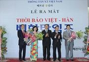 """Ra mắt """"Thời báo Việt - Hàn"""""""