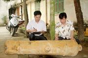 Yên Bái: Phát hiện súng thần công thời Minh Mạng