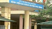 Kỷ luật một trưởng khoa Bệnh viện Phú Bình, Thái Nguyên