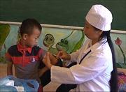 Thực hiện nghiêm việc tiêm vắcxin sởi - rubella tại các huyện biên giới