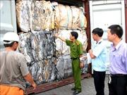 Phối hợp liên ngành ngăn chặn nhập rác thải