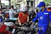 Giá xăng tăng - tiềm ẩn áp lực cho kiểm soát lạm phát