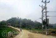 Điện lưới thay đổi diện mạo vùng sâu, vùng xa