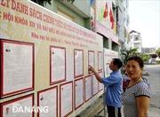 Đà Nẵng niêm yết danh sách ứng cử viên đại biểu Quốc hội và HĐND các cấp