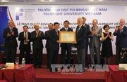 Công bố thành lập Trường Đại học Fulbright Việt Nam