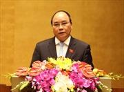 Ông Nguyễn Xuân Phúc được đề nghị tái cử Thủ tướng Chính phủ