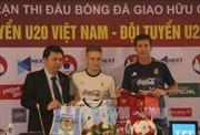 Giao hữu quốc tế U20 Việt Nam - U20 Argentina: Cơ hội cọ xát quý giá