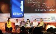 'Chuyện nhà Dr. Thanh' lan dài những hy vọng