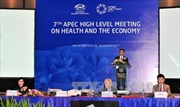 APEC 2017: Khai mạc Cuộc họp cao cấp lần thứ 7 về Y tế và Kinh tế