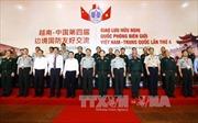 Hợp tác quốc phòng góp phần ổn định, phát triển khu vực biên giới Việt – Trung