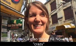 Du khách nước ngoài 'lác mắt' khi lần đầu 'chạm mặt' giao thông Hà Nội