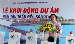 Khởi động bến tàu cao tốc Trần Đề đi Côn Đảo