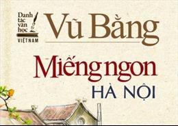 Phạt 240 triệu đồng, đình chỉ hoạt động 6 tháng đơn vị phát hành sách 'Miếng ngon Hà Nội'