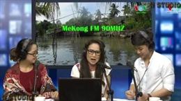 Phát sóng kênh Mekong FM 90MHz tại ĐBSCL