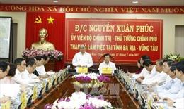 Thủ tướng: Bà Rịa - Vũng Tàu đang đứng trước bước ngoặt phát triển