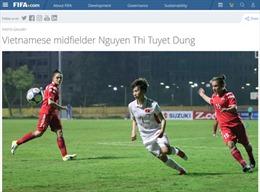Nữ tuyển thủ bóng đá Việt Nam được vinh danh trên trang chủ của FIFA