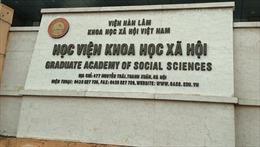 Yêu cầu chấn chỉnh công tác tuyển sinh, đào tạo ở Học viện Khoa học Xã hội