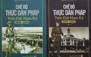 """Sắp ra mắt cuốn sách """"Chế độ thực dân Pháp trên đất Nam kỳ"""""""