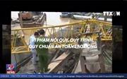 Không đánh đổi sự an toàn của người lao động vì mục tiêu kinh tế