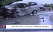 Lâm Đồng: Hai xe ô tô đấu đầu làm 9 người bị thương